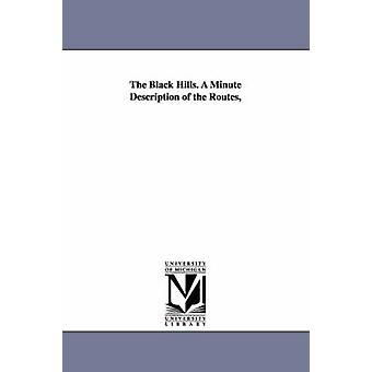 Les Black Hills. Une Minute Description des itinéraires par Dodge & Richard Irving