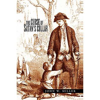 Förbannelsen av Satans krage av Miller & John W.