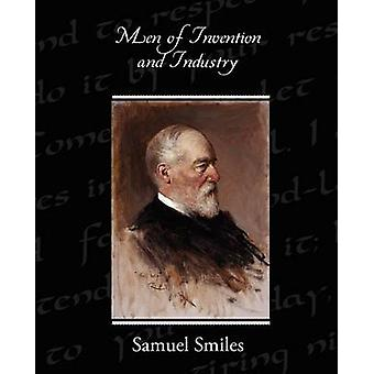Men of Invention and Industry by Smiles & Samuel & Jr.