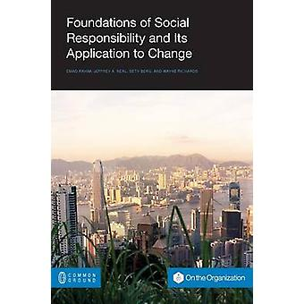 Foundations of Social Responsibility and Its Application to Change by Rahim & Emad