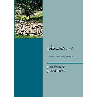 Recueille Moi by Jabaudon & JeanFrancois