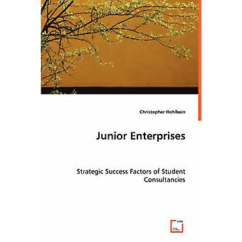Junior Enterprises strateginen menestys tekijät opiskelija Consultancies by Hohlbein & Christopher