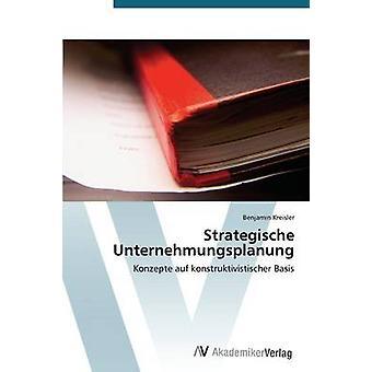 Strategische Unternehmungsplanung par Kreisler Benjamin