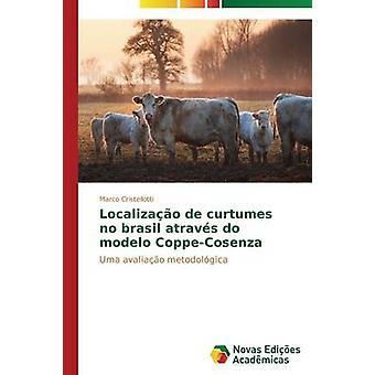 Localizao de curtumes no Brasil atravs do modelo CoppeCosenza by Cristellotti Marco