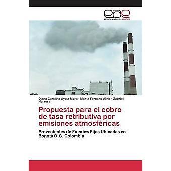 Propuesta パラエル cobro デ tasa retributiva ポル emisiones atmosfricas バイアヤラモラダイアナカロライナ