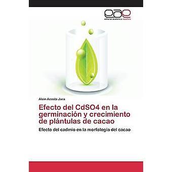 Efecto del CdSO4 en la germinacin y crecimiento de plntulas de cacao by Acosta Jara Alain