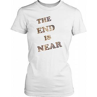 The End is Near - Apocolypse Ladies T Shirt
