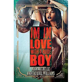 I'm In Love With A Rude Boy: Renaissance Collection