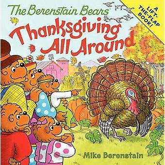 The Berenstain Bears - Thanksgiving All Around by Mike Berenstain - Mi