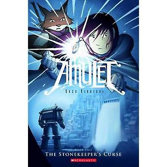 The Stonekeeper's Curse (Amulet #2) by Kazu Kibuishi - 9780439846837