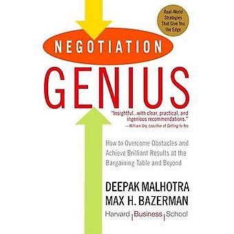 Negotiation Genius - How to Overcome Obstacles and Achieve Brilliant R