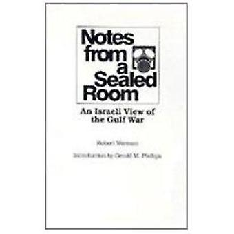 Notes from a Sealed Room - An Israeli View of the Gulf War by Robert W