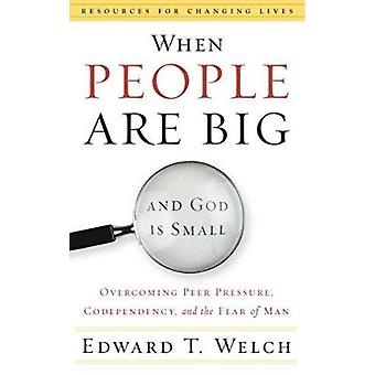 When People are Big and God is Small by E. Welch - 9780875526003 Book