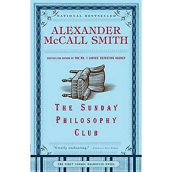 The Sunday Philosophy Club by Alexander McCall Smith - 9781400077090