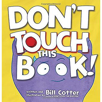 Don't Touch This Book! by Bill Cotter - 9781492633198 Book