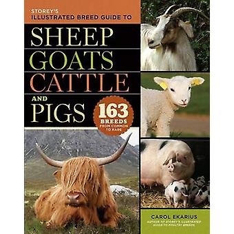 Storey's Illustrated Breed Guide to Sheep - Goats - Cattle and Pigs -