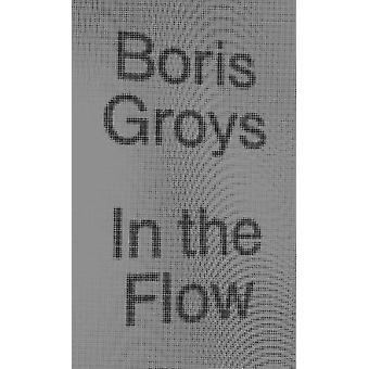 In the Flow by Boris Groys - 9781784783518 Book
