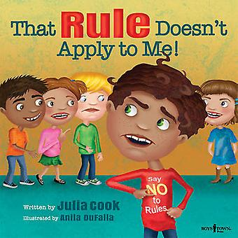 That Rule Doesn't Apply to Me by Julia Cook - Anita DuFalla - 9781934