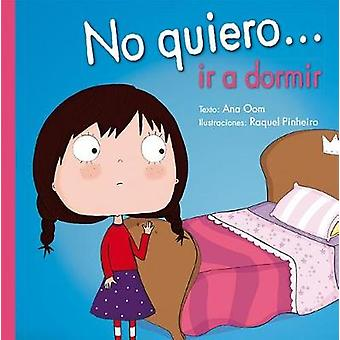 No Quiero IR a Dormir by Ana Oom - 9788491450290 Book