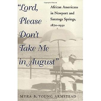 Herre, snälla Don ' t Take Me i augusti: afroamerikaner i Newport och Saratoga Springs, 1870-1930 (svarta i...