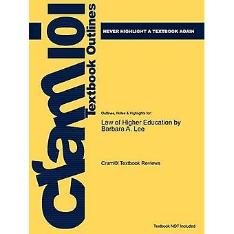 Studyguide for the Law of Higher Education by Lee Barbara A. ISBN 9780787970956 by Cram101 Textbook Reviews