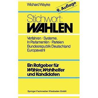 Stichwort Wahlen  Whler  Parteien  Wahlverfahren by Woyke & Wichard