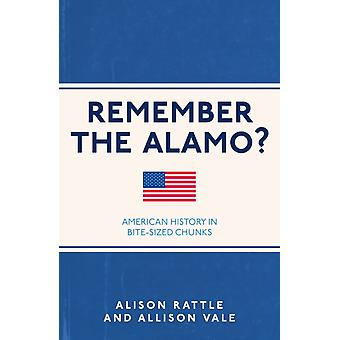Remember the Alamo?: American History in Bite-Sized Chunks (Remember Remember) (Paperback) by Rattle Alison Vale Allison