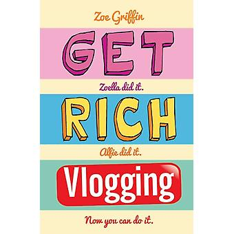 Get Rich Vlogging by Griffin Zoe
