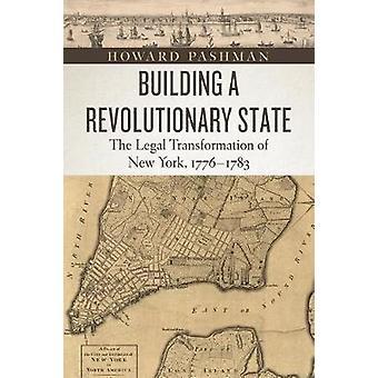 Construcción de un estado revolucionario - la transformación Legal de Nueva York