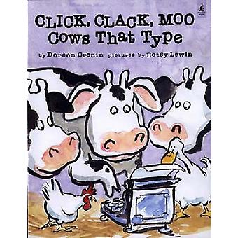 Click - Clack - Moo - Cows That Type by Doreen Cronin - Betsy Lewin -