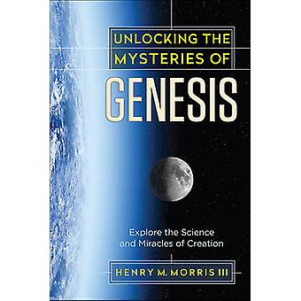 Unlocking the Mysteries of Genesis - Explore the Science and Miracles