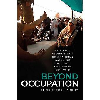 Bortom ockupation - Apartheid - kolonialism och folkrätten i t
