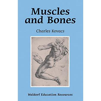 Muscles and Bones by Charles Kovacs - 9780863155550 Book