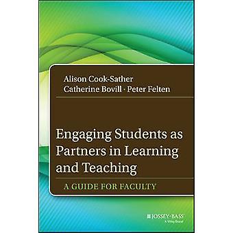 Impliquer les étudiants comme des partenaires dans l'apprentissage et l'enseignement - un Guide pour F