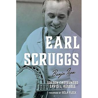 Earl Scruggs - Banjo ikon af Gordon Castelnero - David Russell - Bela