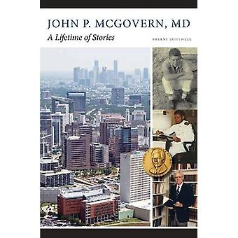 John P. McGovern - MD - une vie d'histoires de Bryant Boutwell - Mic