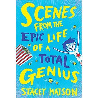 Scener från en Total Genius av Stacey Matson - 978178 episka liv
