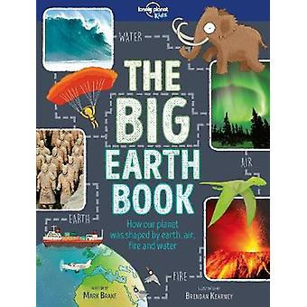 The Big Earth Book by Lonely Planet Kids - 9781787012776 Book