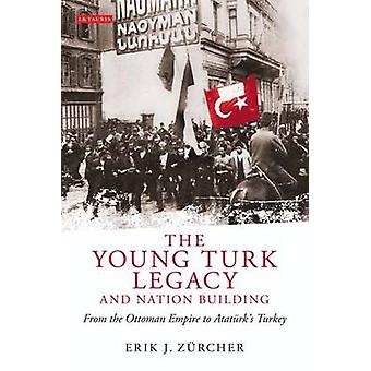 De ung Turk Legacy och nationsbyggande - från Osmanska riket till