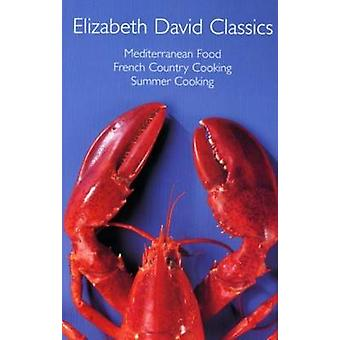 Elizabeth David Classics -  -Mediterranean Food - -  -French Country Cook