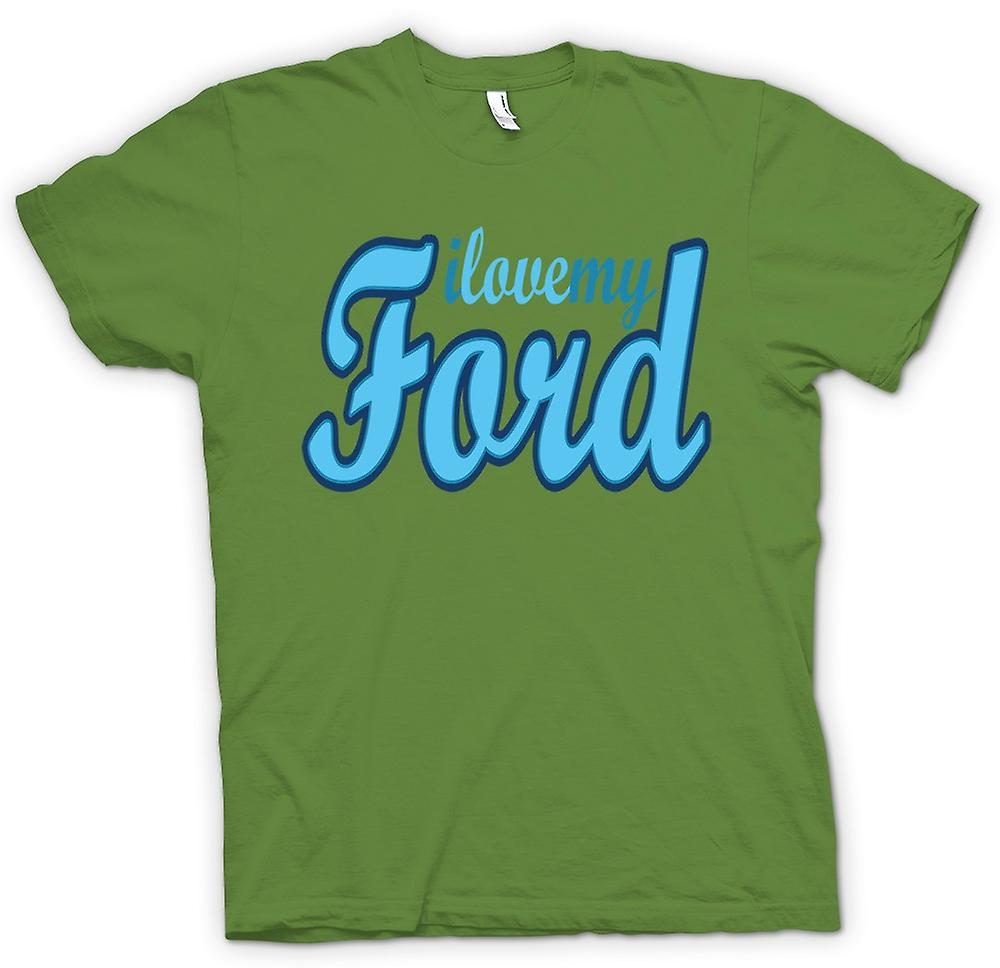 Mens T-shirt - I Love My Ford - Car Enthusiast
