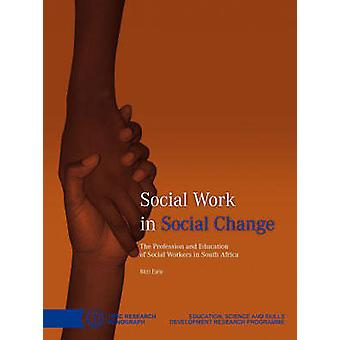 Social Work in Social Change - The Profession and Education of Social