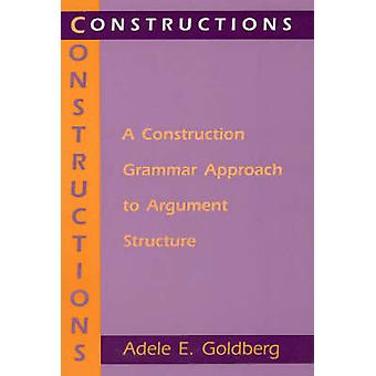 Constructions - Construction Grammar Approach to Argument Structure by