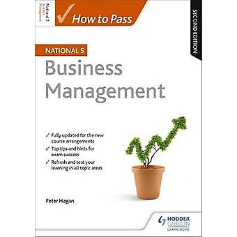 How to Pass National 5 Business Management - Second Edition by Peter H