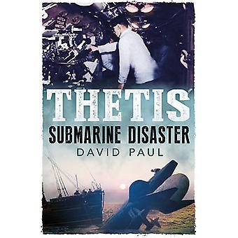 Thetis - u-Boot-Katastrophe von David Paul - 9781781552711 Buch