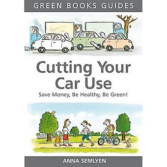 Cutting Your Car Use - Save Money - be Healthy - be Green (1st colour