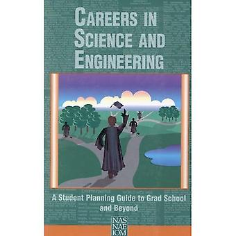 Careers in Science and Engineering: A Student Planning Guide to Grad School and Beyond