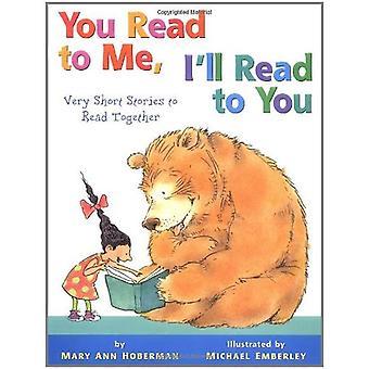 Du läser till mig, jag ska läsa till dig: mycket korta historier att läsa tillsammans