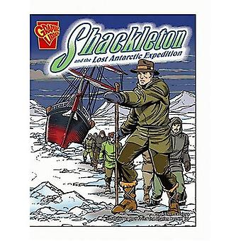 Shackleton and the Lost Antartic Expedition (Graphic History)