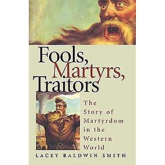 Tontos, mártires, traidores: La historia del martirio en el mundo occidental
